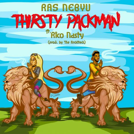 Ras Nebyu Feat. Rico Nasty – Thirsty Packman