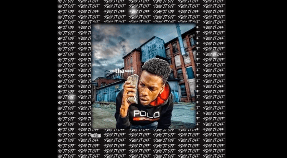 WillThaRapper – Play It Off