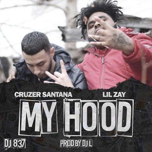 Lil Zay Feat. Cruzer Santana – My Hood