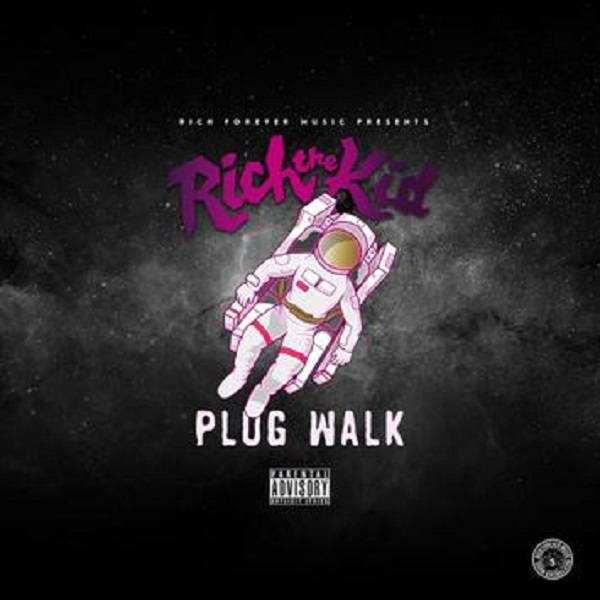 Rich The Kid – Plug Walk