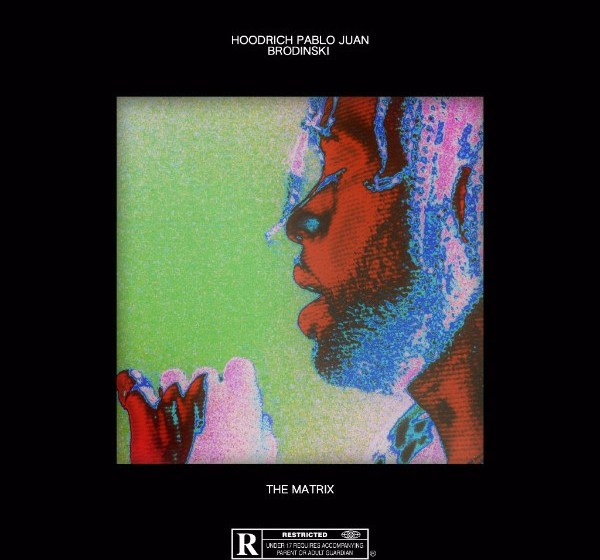 STREAM: Hoodrich Pablo Juan & Brodinski – The Matrix