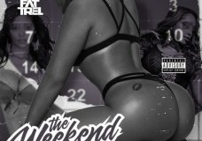 "Fat Trel – ""The Weekend"" (Remix)"