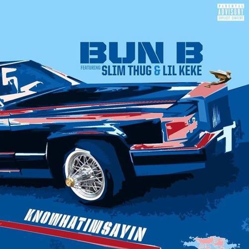 "Bun B Feat. Slim Thug & Lil Keke – ""KnowWhatImSayin"""