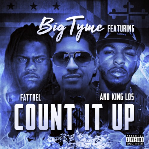 """Big Tyme Feat. Fat Trel & King Los – """"Count It Up"""""""