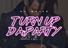 "DC White – ""Turn Up Da Party"""