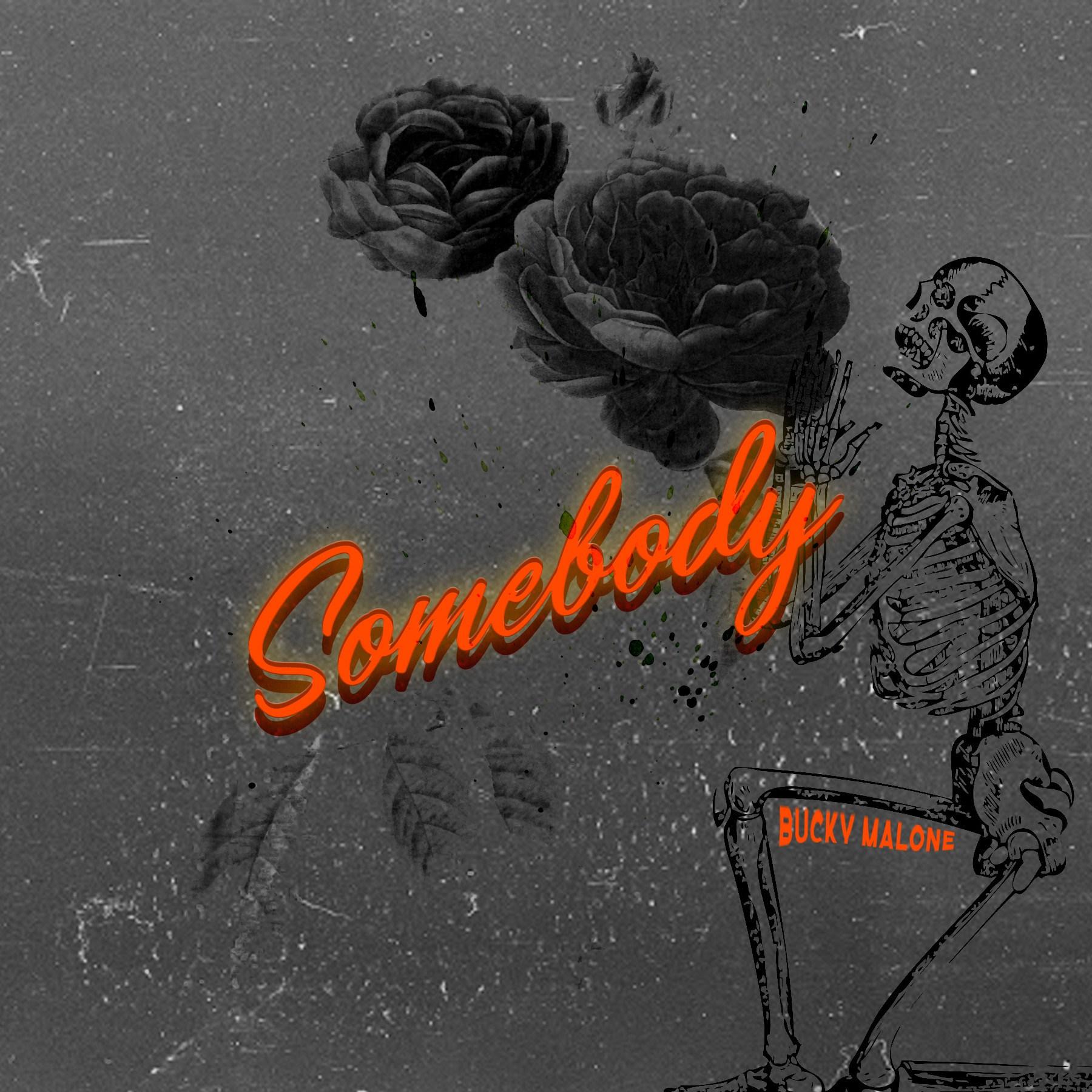 "Bucky Malone – ""Somebody"""
