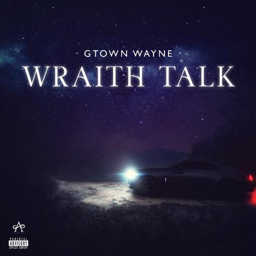 """G'Town Wayne – """"Wraith Talk"""""""