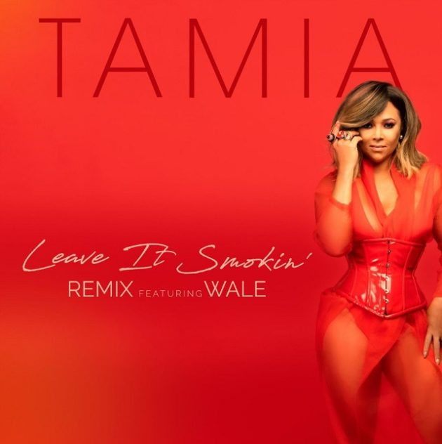 "Tamia Feat. Wale – ""Leave It Smokin' (Remix)"""