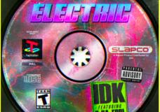 """IDK & Q Da Fool – """"Electric"""""""
