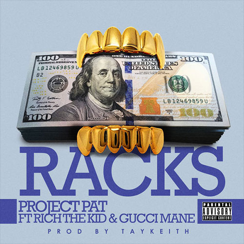 """Project Pat Feat. Gucci Mane & Rich The Kid – """"Racks"""""""