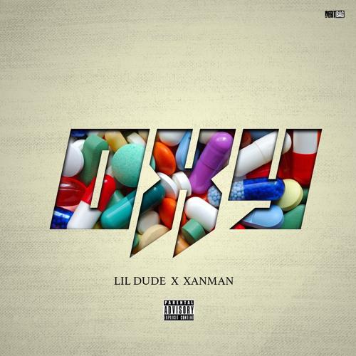 """Lil Dude & Xanman – """"Oxy"""""""