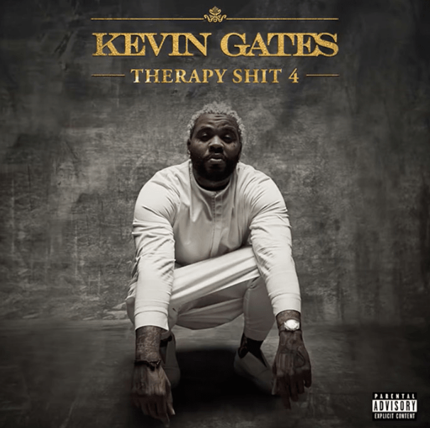"""Kevin Gates – """"Therapy Sh*t 4"""""""