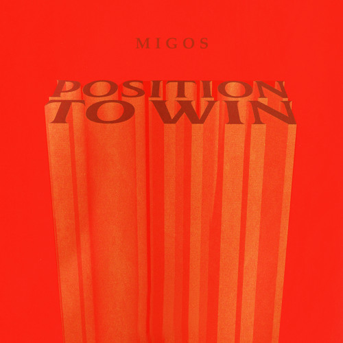 """Migos – """"Position To Win"""""""