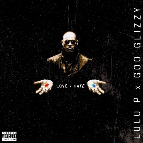 NEW MUSIC: LuLu P & Goo Glizzy – 'LOVE/HATE'
