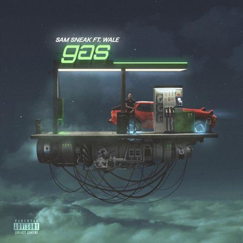 """Sam Sneak Feat. Wale – """"Gas"""""""