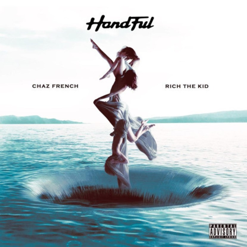 "Chaz French Feat. Rich The Kid – ""Handful"""