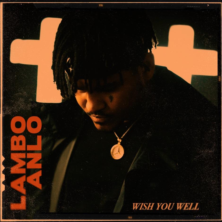 Lambo Anlo Drops 'Wish You Well' EP & Video