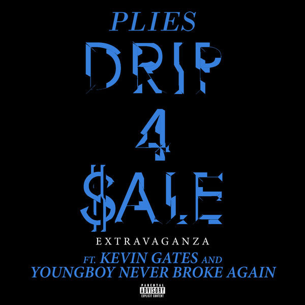 """Plies Feat. Kevin Gates & YoungBoy Never Broke Again – """"Drip 4 Sale Extravaganza"""""""