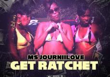 """Journii Love – """"Get Ratchet"""""""