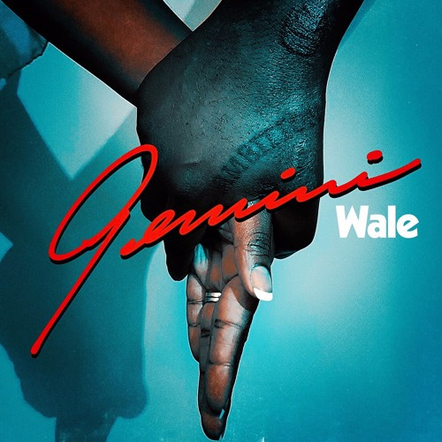 "Wale – ""Gemini (2 Sides)"""