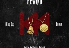 """Alley Boy Feat. Future – """"Rewind"""""""