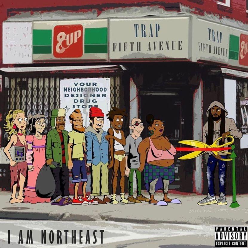 I Am Northeast – Trap Fifth Avenue (Stream)