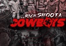 Rich Shootas – Rich Shoota Cowboys (Stream)