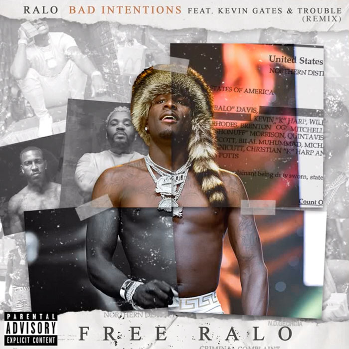 "Ralo Feat. Trouble & Kevin Gates – ""Bad Intentions (Remix)"""