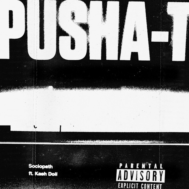 "Pusha T Feat. Kash Doll – ""Sociopath"""