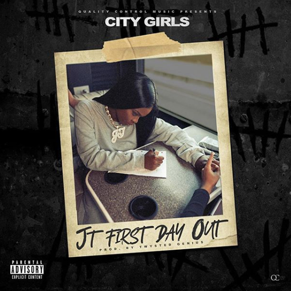 "City Girls – ""JT First Day Out"""