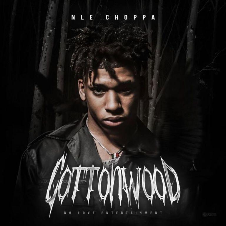 NLE Choppa – 'Cottonwood' (EP & Short Film Stream)