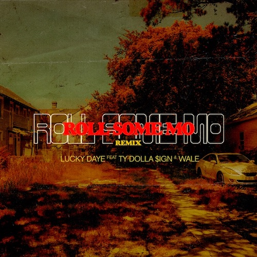 "Lucky Daye Feat. Ty Dolla $ign & Wale – ""Roll Some Mo (Remix)"""