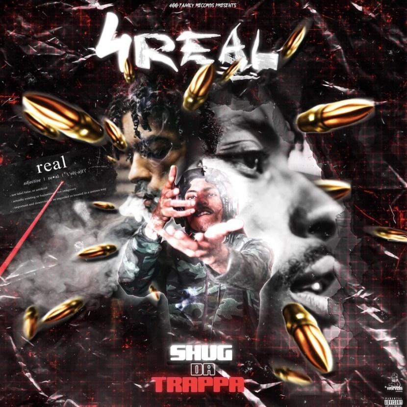 Shug da Trappa – '4Real' (Stream)
