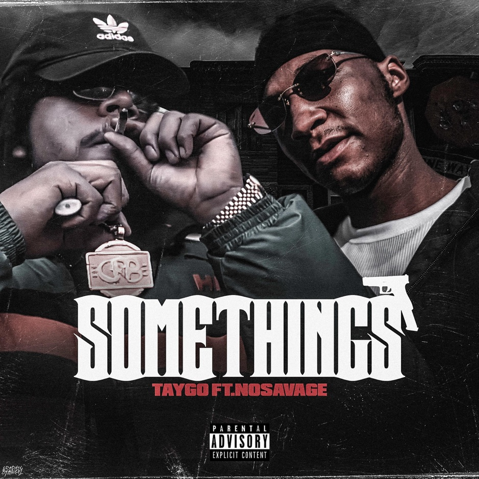 """Taygo Feat. No Savage – """"Somethings"""""""