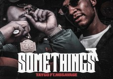 "Taygo Feat. No Savage – ""Somethings"""