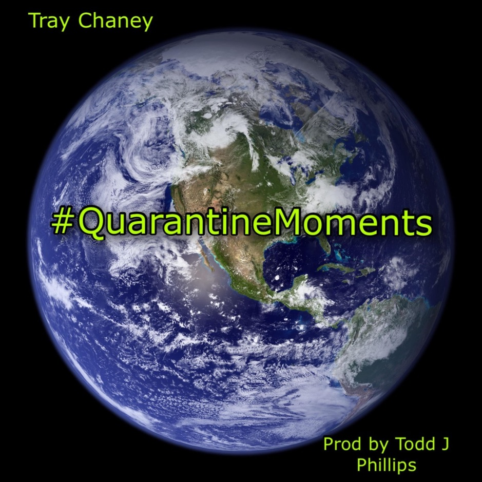 Tray Chaney – '#QuarantineMoments' (Stream)