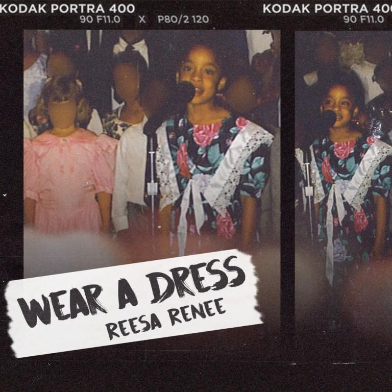 """Reesa Renee – """"Wear A Dress"""""""