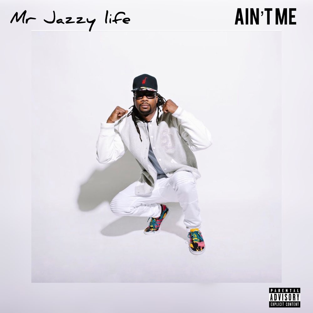 """Mr Jazzy Life – """"Ain't Me"""""""