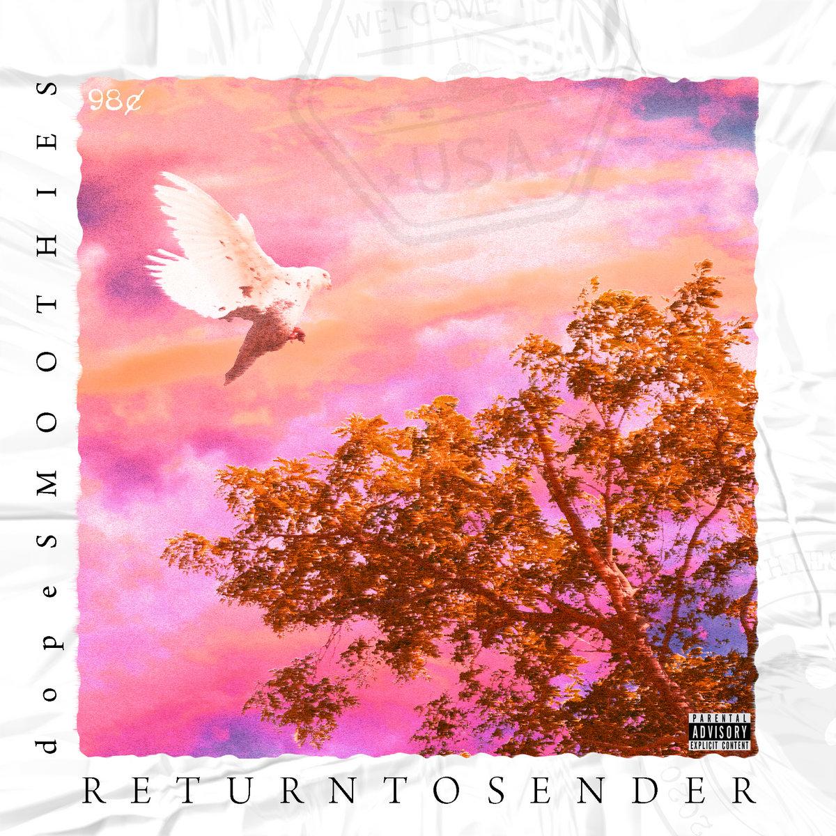 dopeSMOOTHIES – 'Return To Sender' (Stream)
