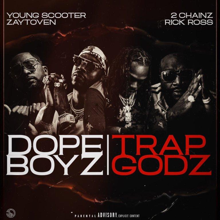 "Young Scooter & Zaytoven Feat. Rick Ross & 2 Chainz – ""Dope Boyz & Trap Godz"""