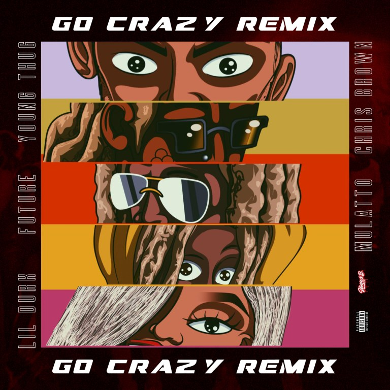 "Chris Brown & Young Thug Feat. Future, Lil Durk & Mulatto – ""Go Crazy (Remix)"""