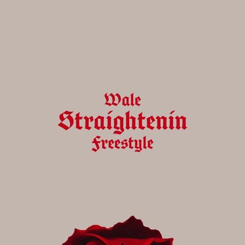 """Wale – """"Straightenin Freestyle"""""""