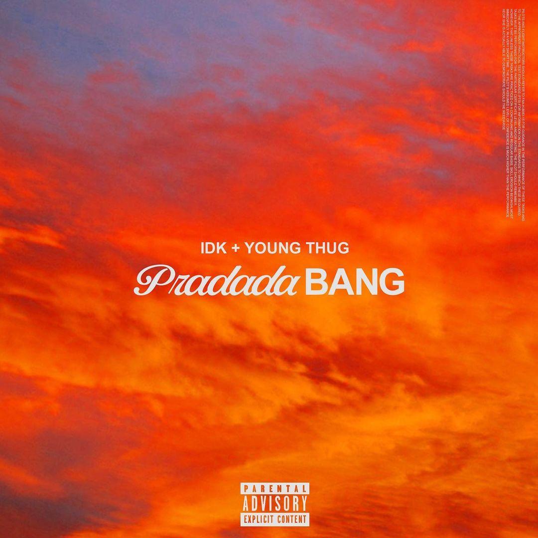 "IDK Feat. Young Thug – ""PradadaBang"""