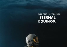 Wes Felton – 'Eternal Equinox' (Stream)
