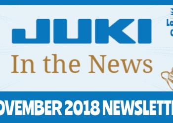 November 2018 Newsletter – Juki In The News