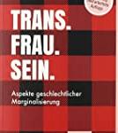 Rezension: Felicia Ewert – Trans. Frau. Sein.