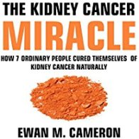 The Kidney Cancer Miracle