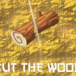 Cut The Wood