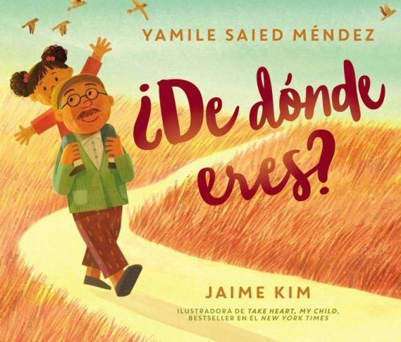¿De dónde eres?, de Yamile Saied Méndez, ilustrado por Jaime Kim