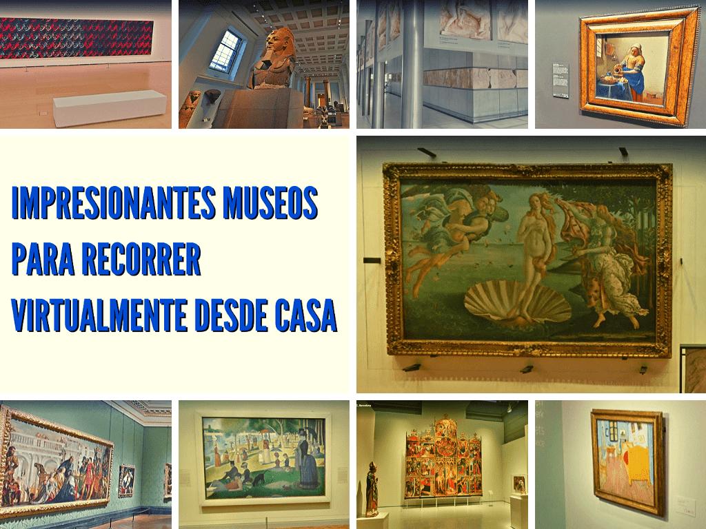 Impresionantes museos para recorrer virtualmente desde casa